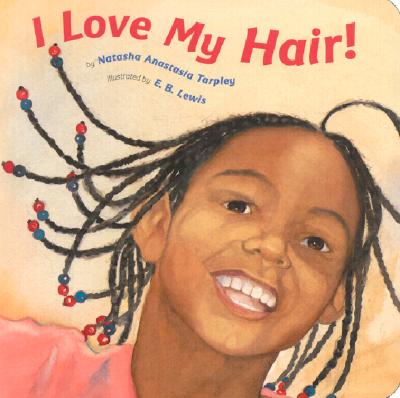 I Love My Hair By Tarpley, Natasha/ Lewis, Earl B. (ILT)
