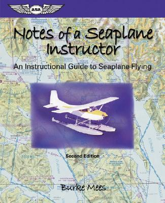 Notes Of A Seaplane Instructor By Mees, Burke